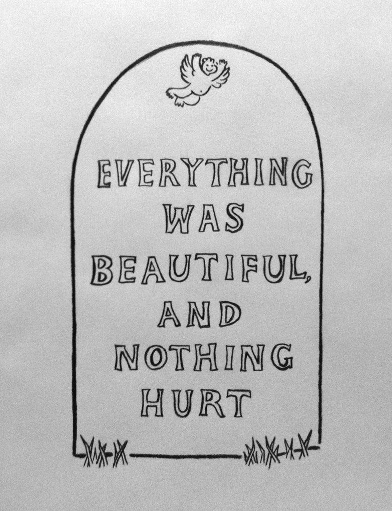 """Slaughterhouse Five """"Everything was beautiful and nothing hurt"""