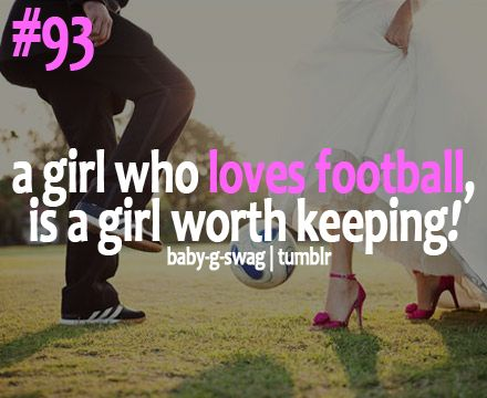 Girl Who Loves Football,Is a Girl Worth Keeping! ~ Football ...
