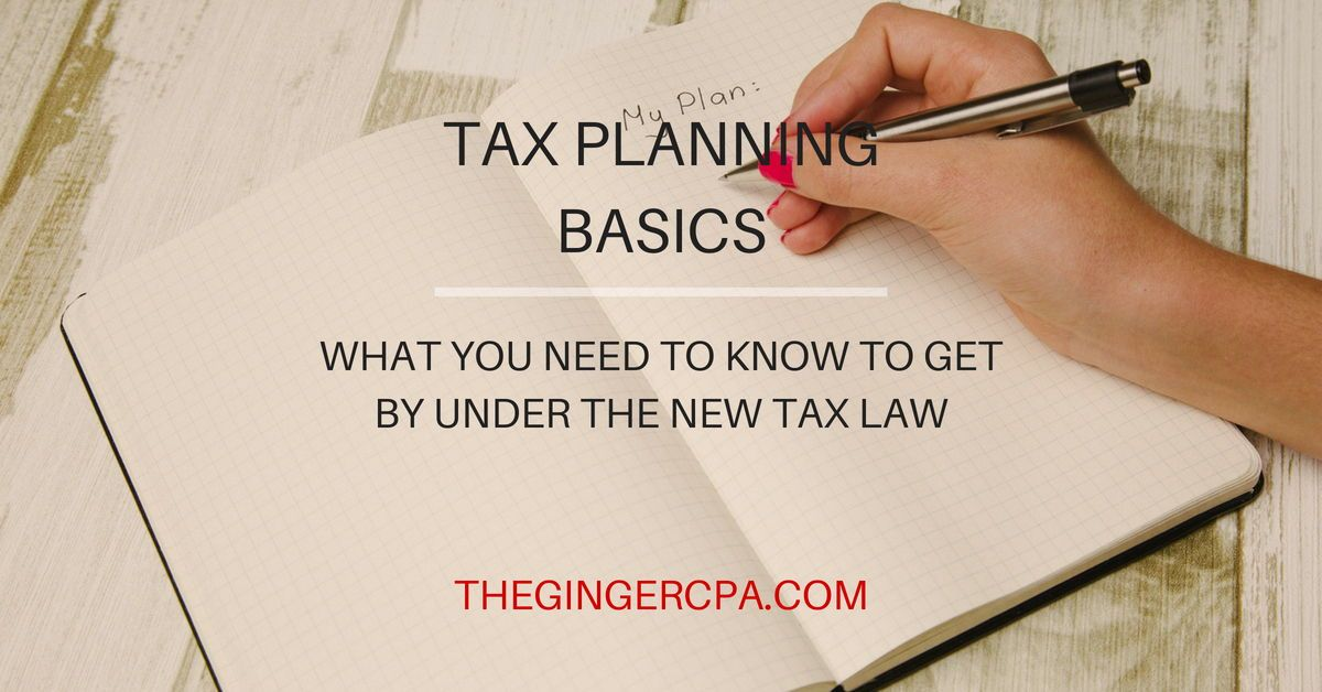 Tax Planning Basics What You Need To Know How To Plan Need To