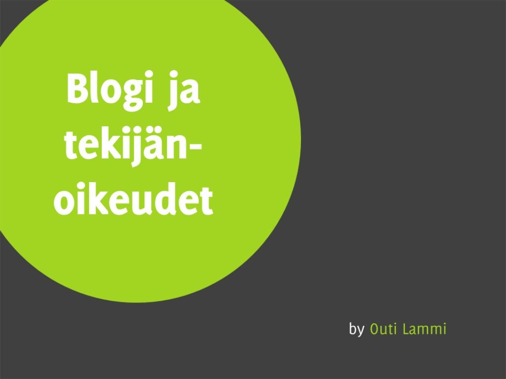 blogi-ja-tekijanoikeudet by Outi  Lammi via Slideshare
