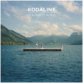 Download In A Perfect World by Kodaline & Get 25% Off Your Next MP3 Purchase