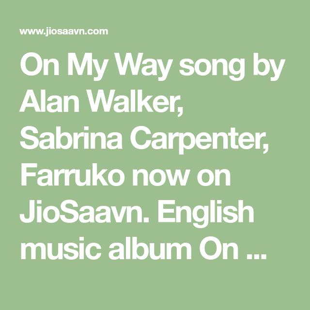 On My Way song by Alan Walker, Sabrina Carpenter, Farruko