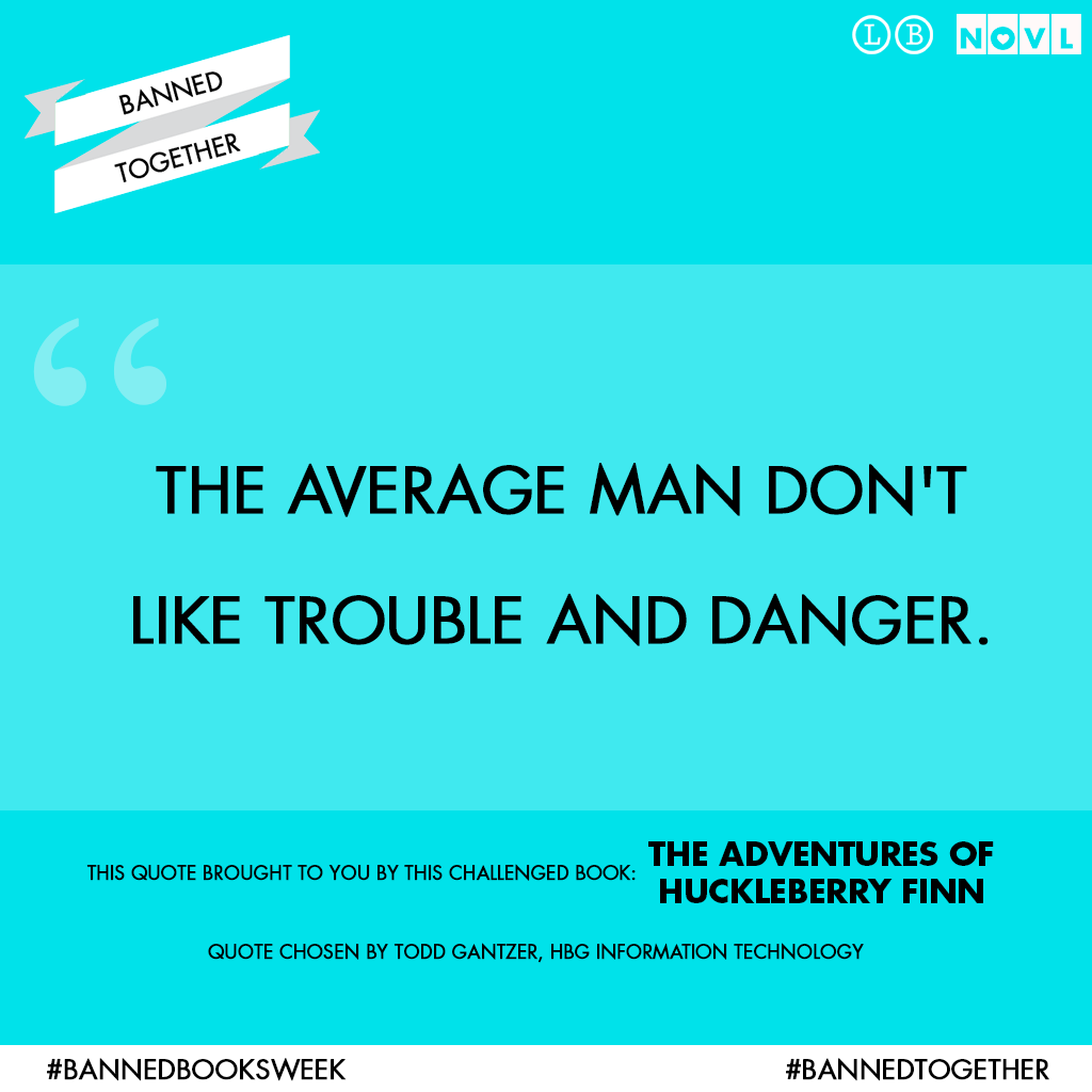 a quote from banned book the adventures of huckleberry finn by a quote from banned book the adventures of huckleberry finn by mark twain in celebration of