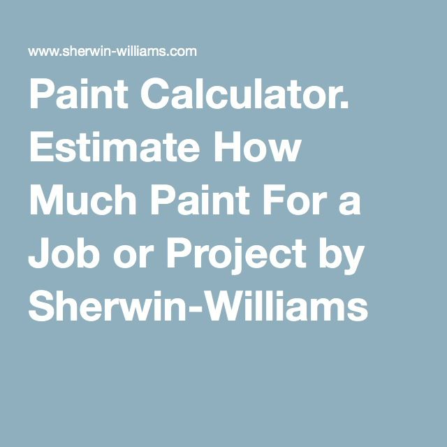Paint Calculator Estimate How Much For A Job Or Project By Sherwin Williams