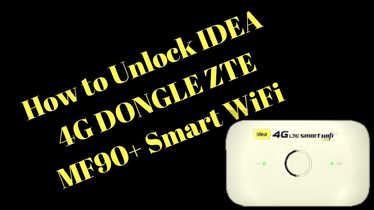 How to Unlock IDEA 4G DONGLE ZTE MF90+ Smart WiFi | IDEA