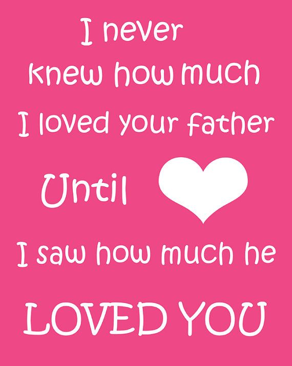 Until I saw how much he loved you!