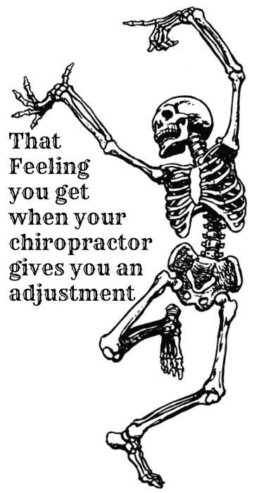 That Feeling You Get When Your Chiropractor Gives You An Adjustment