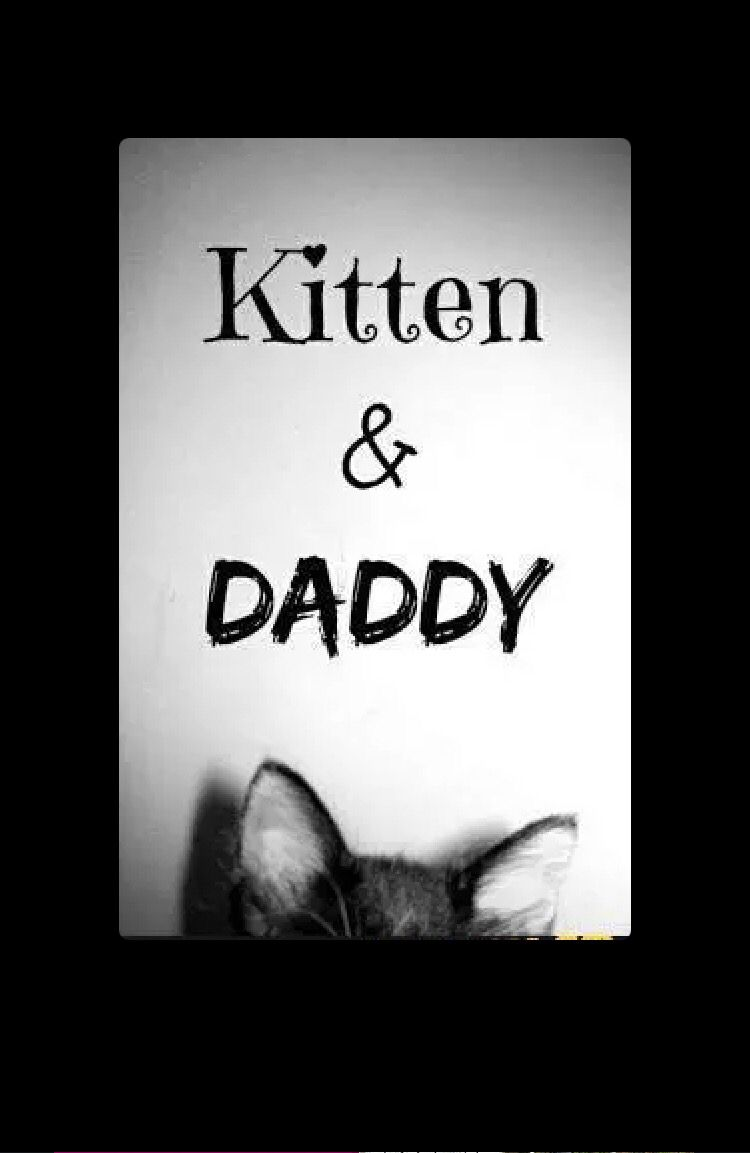 Kitten & Daddy About us