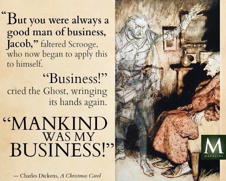 """Remember """"Mankind is our Business"""" - Jacob Marley.   Jacob marley, Christmas carol, Business ..."""