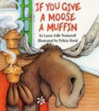 """If You Give A Moose A Muffin Big Book"""