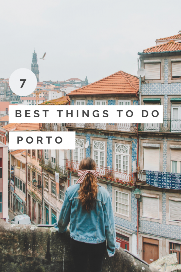 7 Things to Do in Porto, Portugal #traveltoportugal