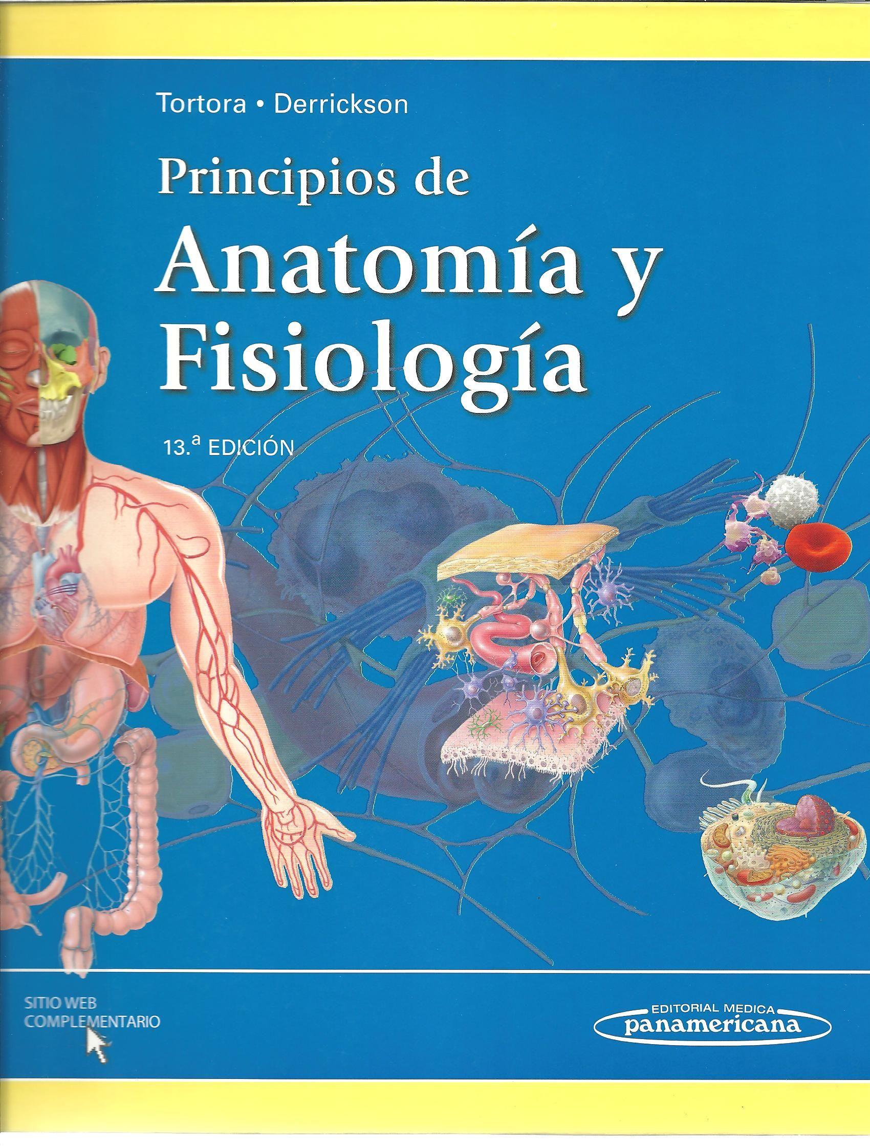 Tortora, Gerard J. Principios de anotomía y fisiología 13a. ed., 5 ...