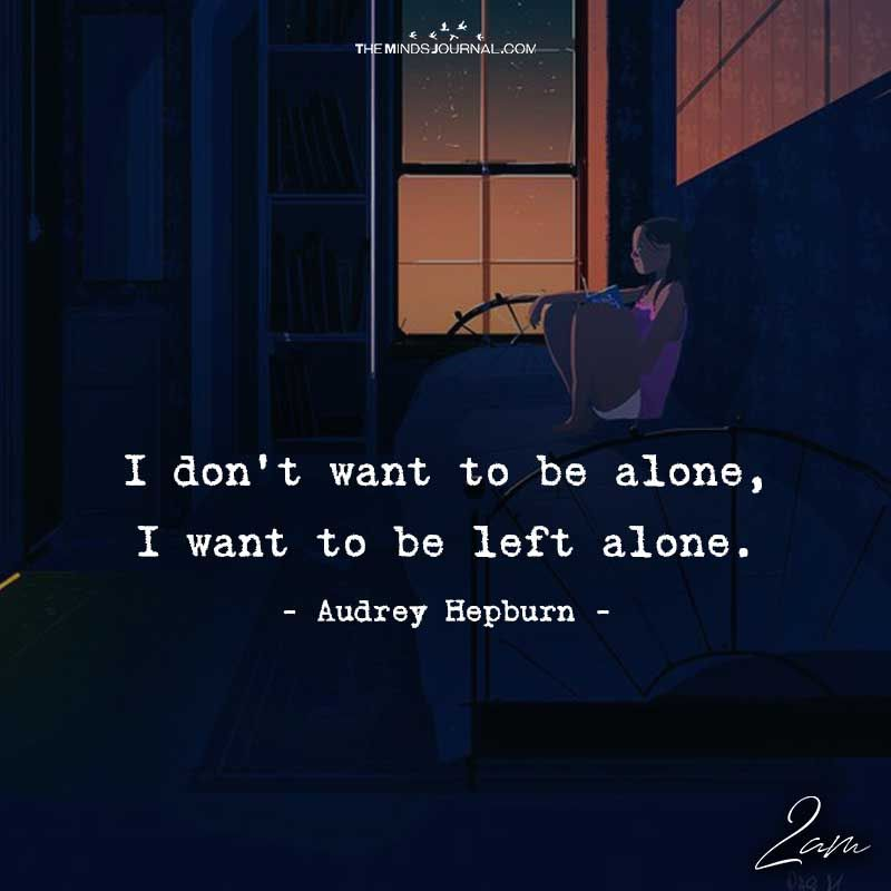 I Just Want To Be Alone Quotes