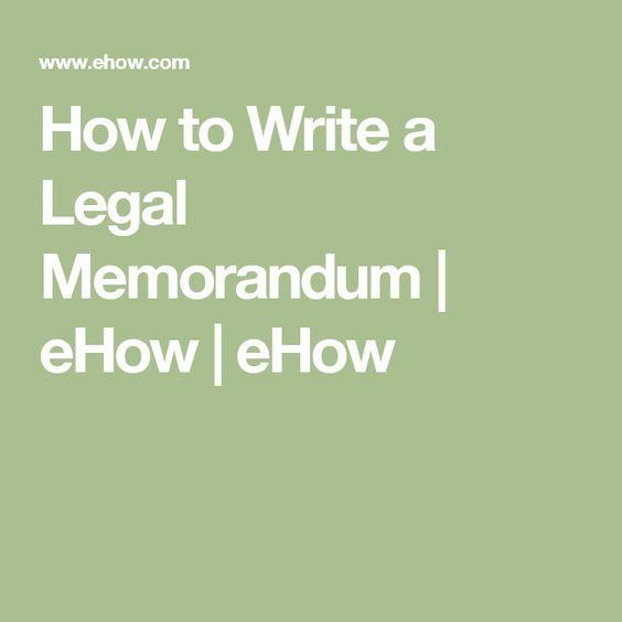 How to Write a Legal Memorandum   eHow   eHow