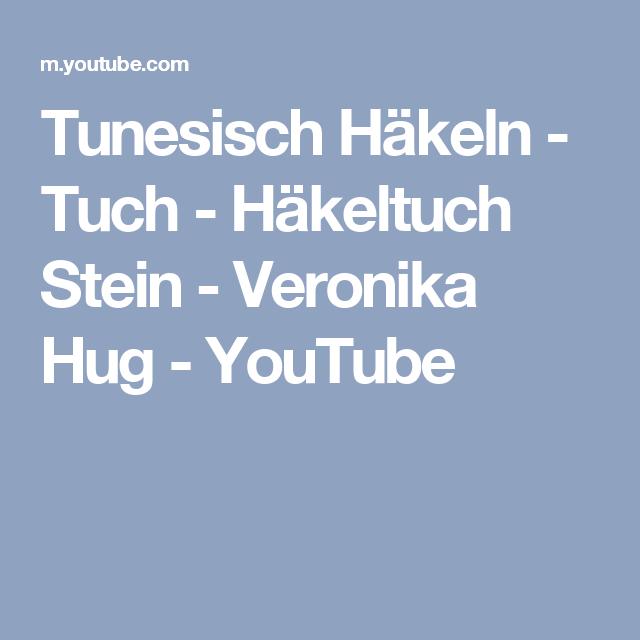 Tunesisch Häkeln Tuch Häkeltuch Stein Veronika Hug Youtube