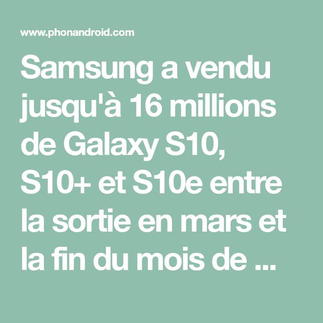 Galaxy S10 : les ventes sont 12% supérieures au Galaxy S9, c'est un succès