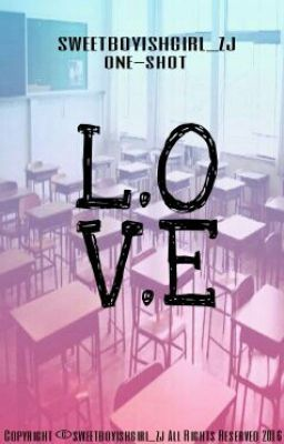 "You should read ""L.O.V.E [ONE-SHOT]"" on #Wattpad. #teenfiction"