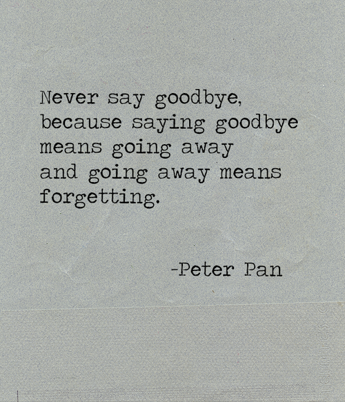 goodbye peter pan quotes Artsy Fartsy Pinterest Peter