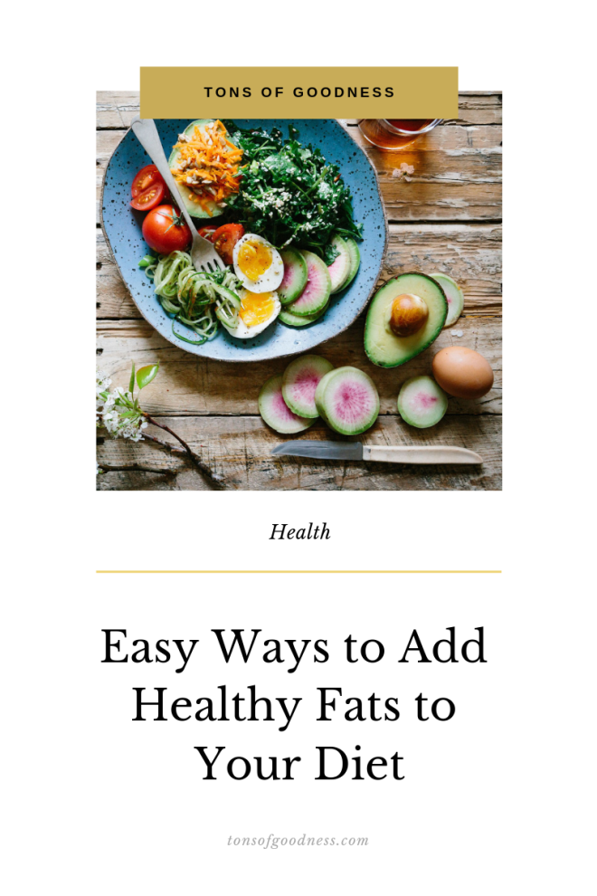 ways to add fat to your diet