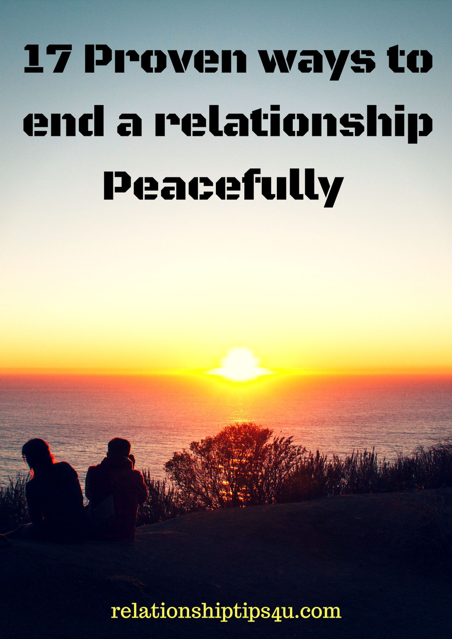 17 Ways To End Relationship Peacefully Relationship Tips4u Relationship Fights Ending A Relationship Relationship Killers
