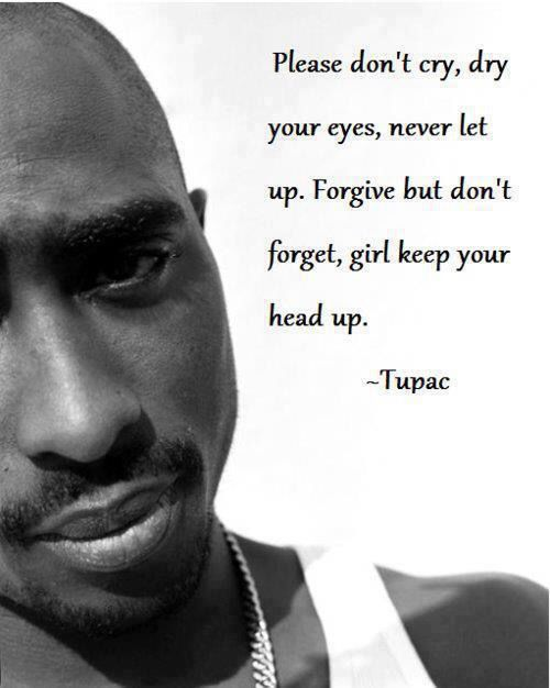 Keep Your Head Up Quotable Quotes Tupac Quotes 2pac Quotes