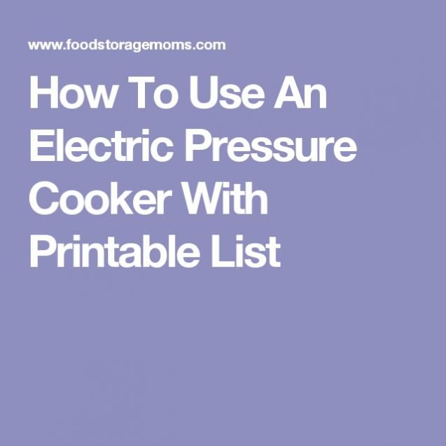 Photo of How To Use An Electric Pressure Cooker With Printable List #cookingmethod #cooki…