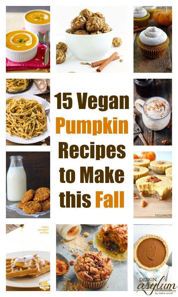 15 Vegan Pumpkin Recipes To Make This Fall Design Asylum Blog By Kellie Smith Vegan Pumpkin Recipes Pumpkin Recipes Pumpkin Breakfast
