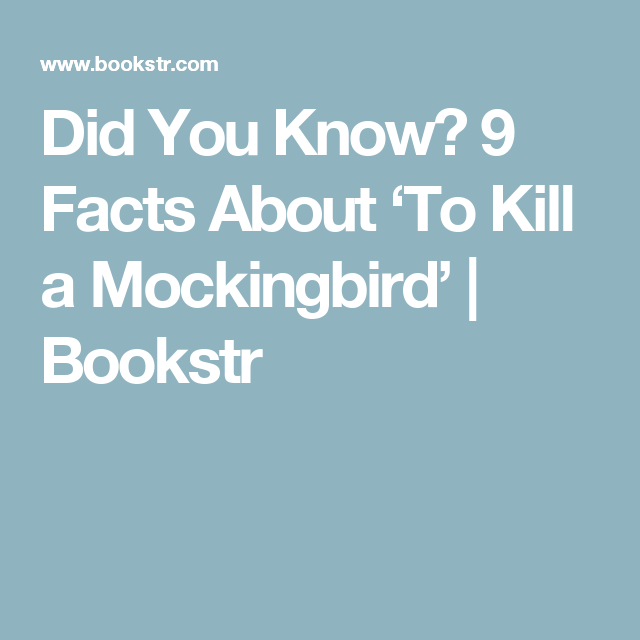 to kill a mockingbird fun facts