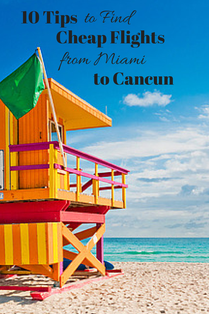 10 Tips to Find Cheap Flights from Miami to Cancun Miami