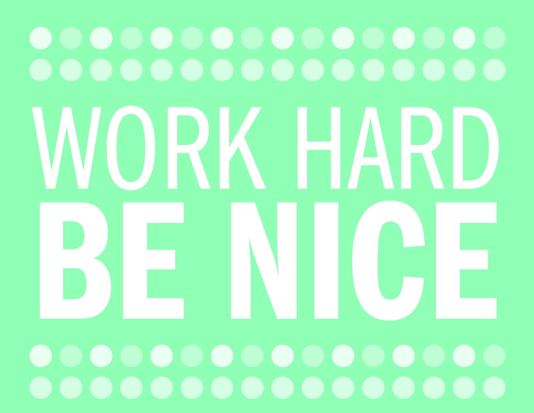 Work Hard. Be Nice. classroom poster. From Scholastic Instructor magazine.