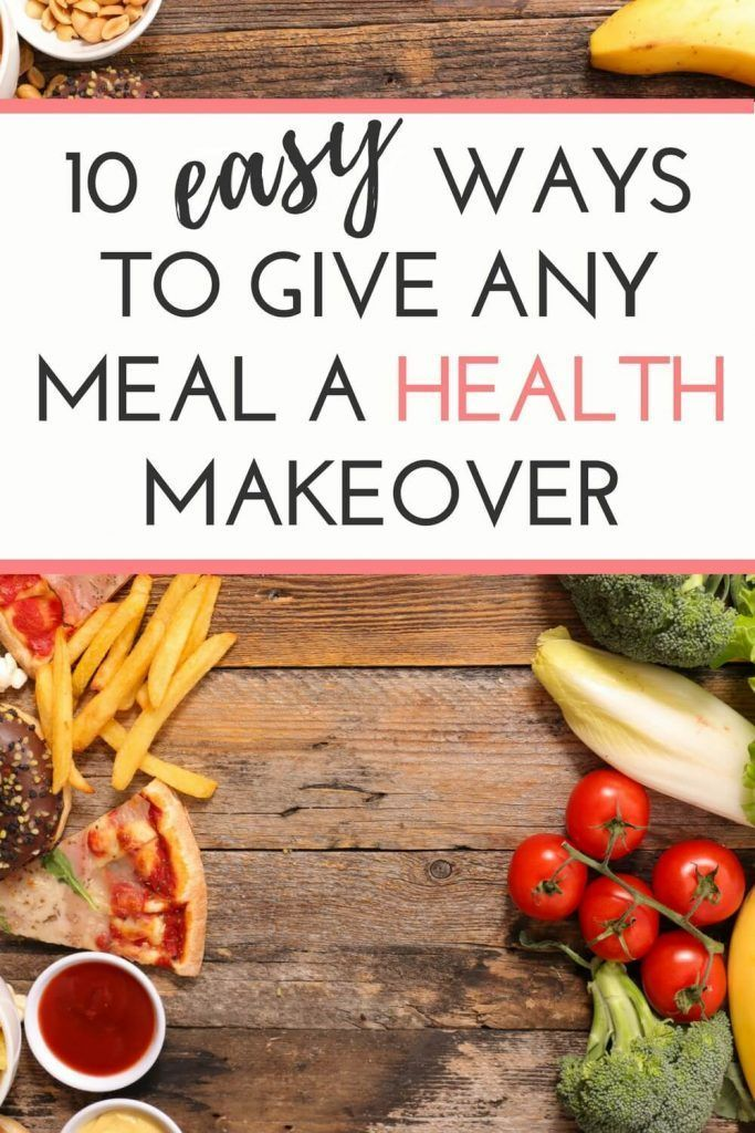 makeover any meal to support your health weight loss goals these simple and easy