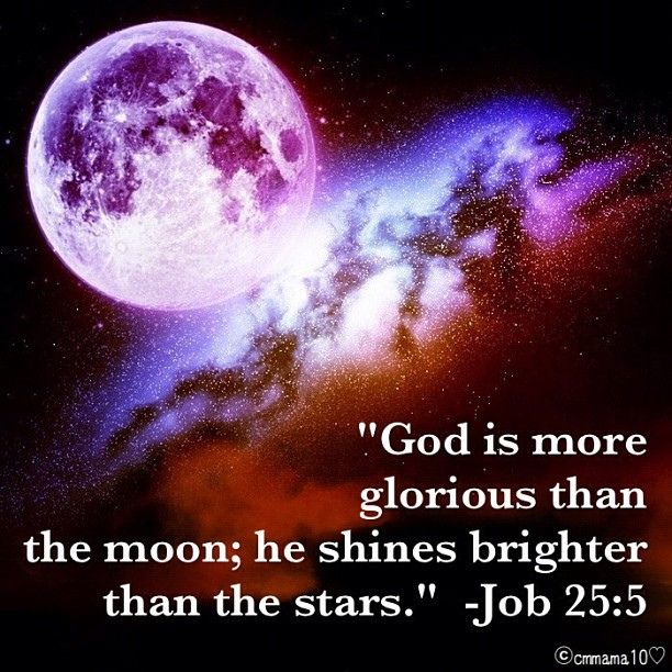 Love This Bible Verse God Is More Glorious Than The Moon