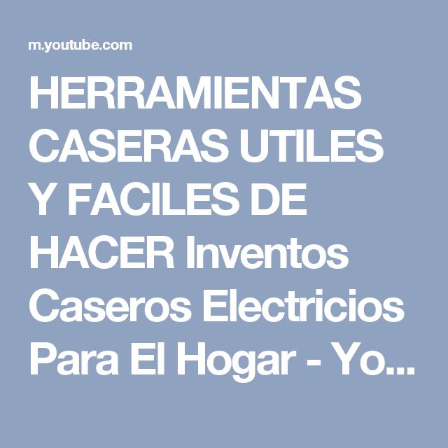 Herramientas Caseras Utiles Y Faciles De Hacer Inventos Caseros