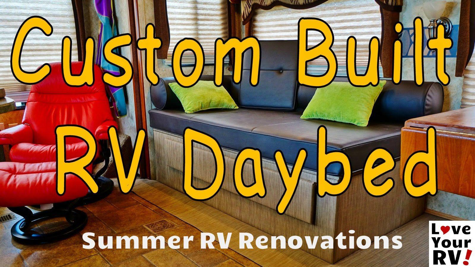 summer renovations part 6 custom rv daybed daybed rv interior