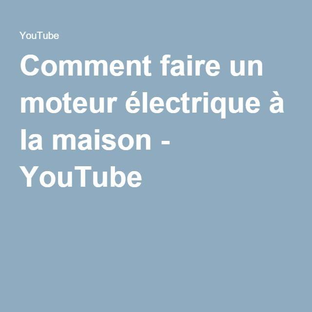 Comment faire un moteur électrique à la maison - YouTube Faire un