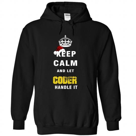 Keep Calm And Let CODER Handle It - #shirt women #sweater pattern. WANT => https://www.sunfrog.com/Names/Keep-Calm-And-Let-CODER-Handle-It-9679-Black-Hoodie.html?68278