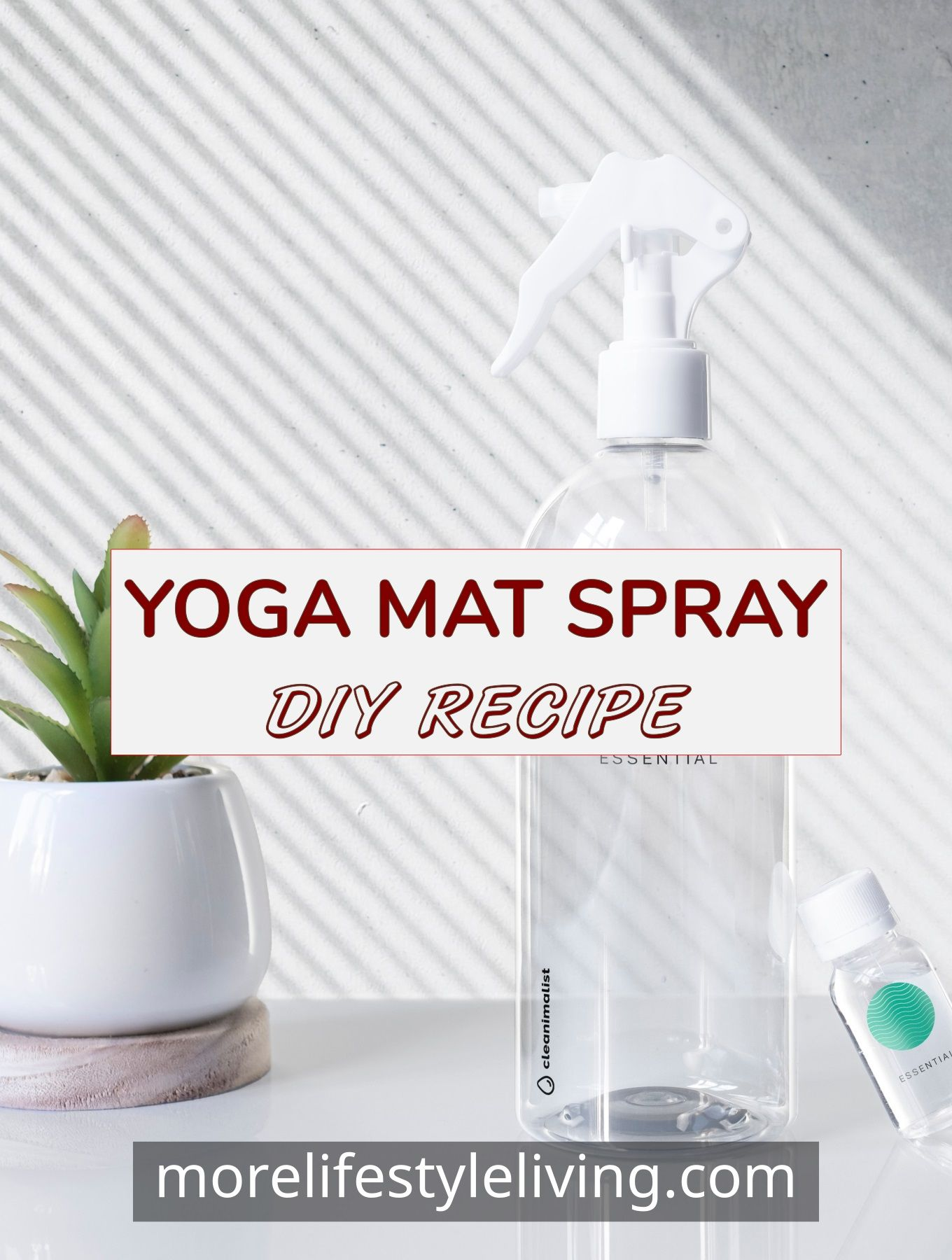 Clean off your Yoga mat with Natural DIY spray. This recipe is quick and easy to make and can make your yoga practice more refreshing. #morelifestyleliving