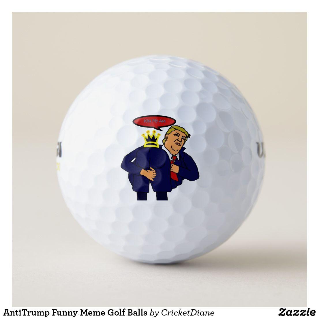 Antitrump Funny Meme Golf Balls Funny Funnymemes Meme Trump Antitrump Golf Golfaccessories Politics Golf Ball Golf Golf Humor