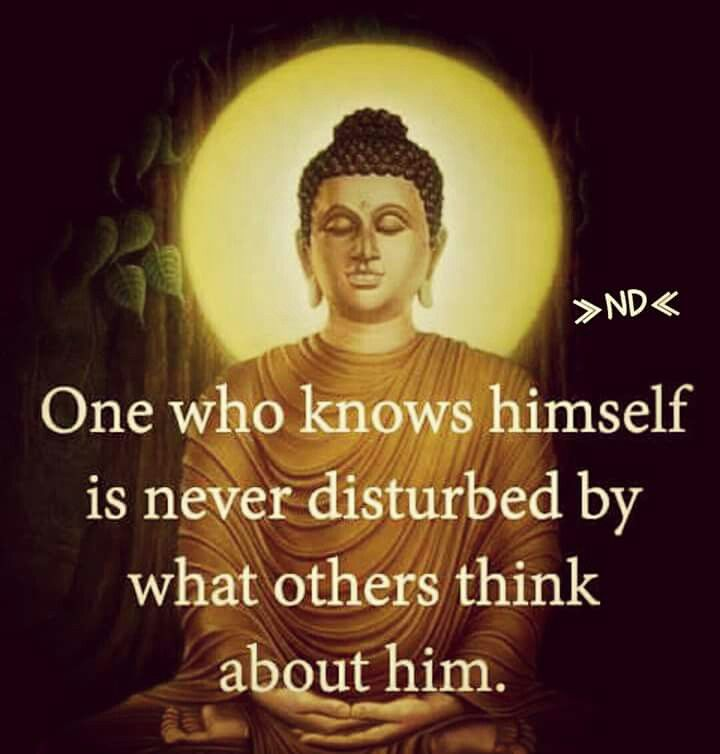 e who knows himself is never disturbed by what others