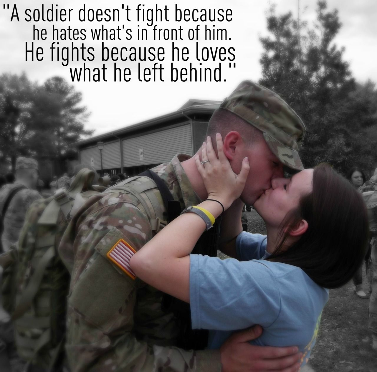 A solider doesn t fight because he hates what s in front of him he · Military Love QuotesInspirational