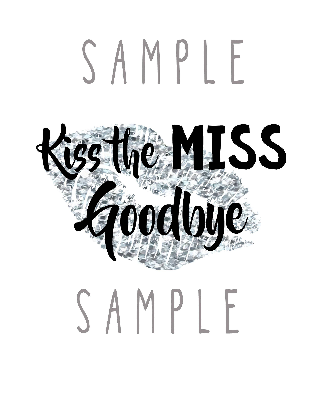 image regarding Kiss the Miss Goodbye Printable identify Silver Glitter Kiss the Pass up Goodbye indicator, bachelorette