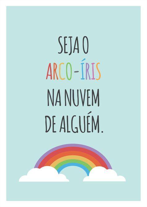 Poster Frase Seja O Arco íris Na Nuvem De Alguem Frases