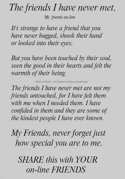 The Friends I Have Never Met Internet Friends Quotes Friends Quotes Internet Friends
