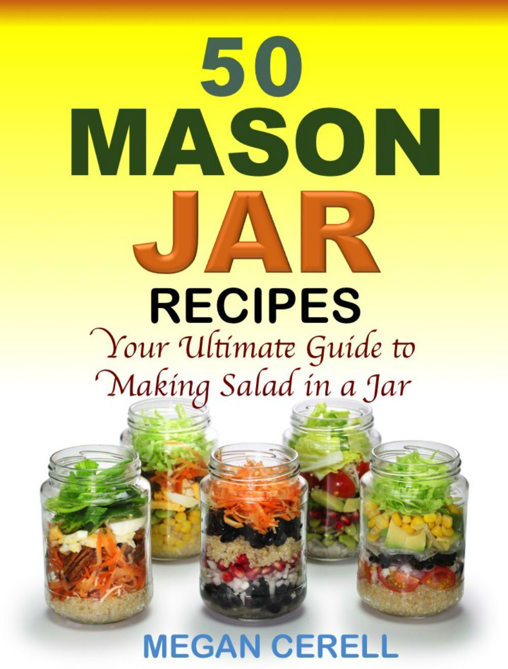 50 Mason Jar Salad Recipes - Your Ultimate Guide to Making Salad in a Jar