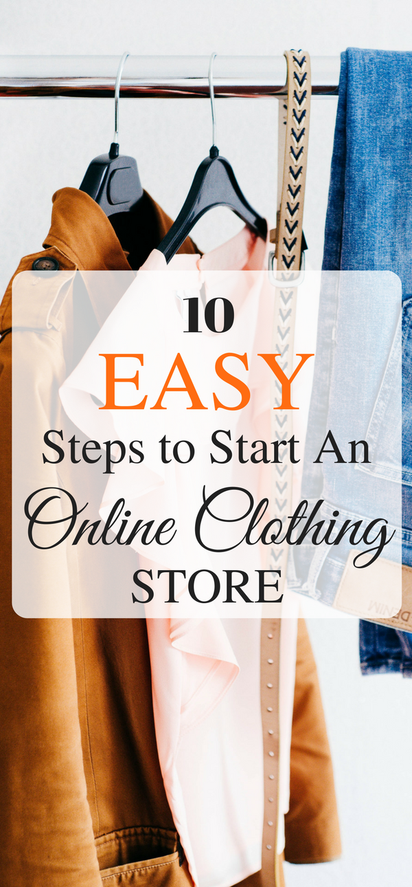 How To Start An Online Clothing Store In 10 Easy Steps Online Clothing Stores Start Online Clothing Store Online Clothing Boutiques