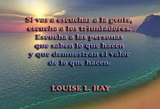 SOÑAR LA VIDA: FRASES DE LOUISE L. HAY