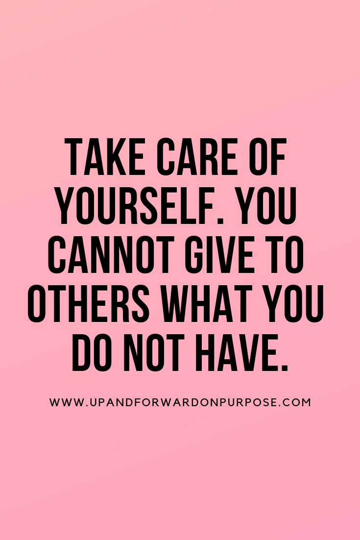Self Care Quote Caring Quotes For Lovers Lovers Quotes Empowerment Quotes
