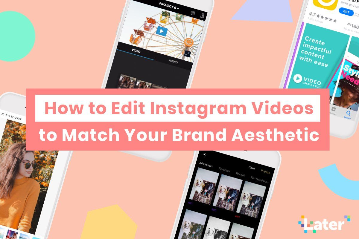 How To Edit Instagram Videos To Match Your Brand Aesthetic Instagram Video Instagram Instagram Schedule