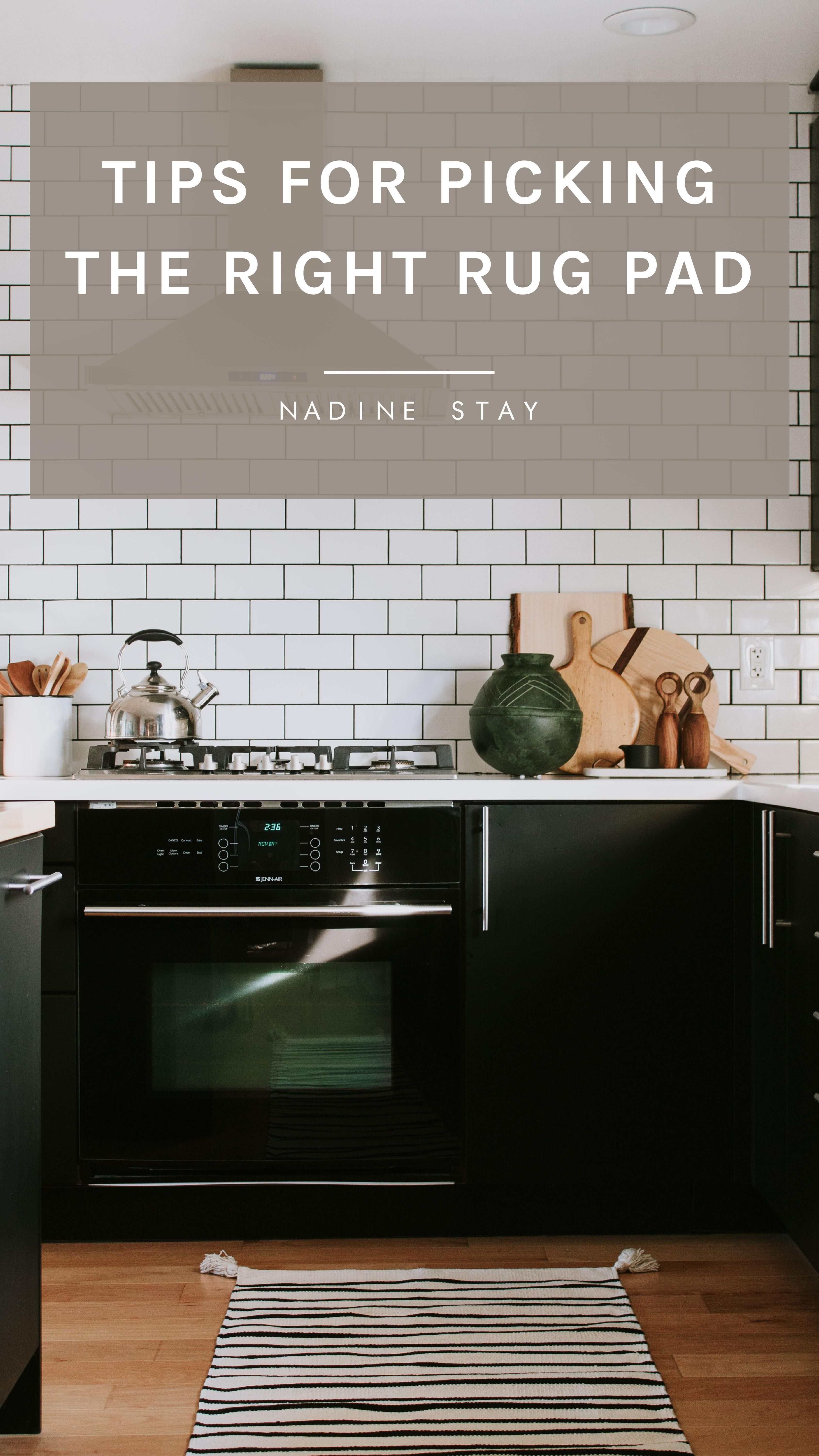 What Kind Of Rug Pad Do You Need 5 Rug Pad Recommendations Nadine Stay Kitchen Inspirations Interior Design Basics Rug Pad