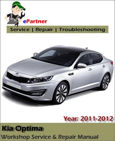 Kia Optima Service Repair Manual 2011 2012 Kia Optima Kia Repair Manuals